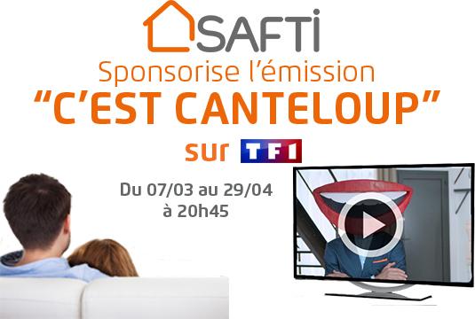 SAFTI Immobilier parrainera C'est Canteloup sur TF1